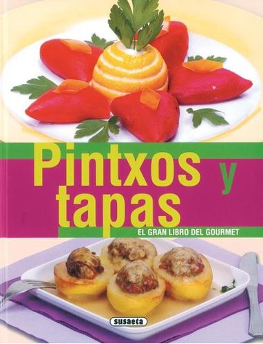 pintxos y tapas, el gran libro del gourmet(libro gastronomía
