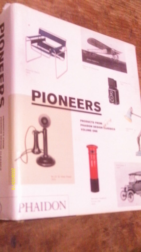 pioneers , products from phaidon design classics volume one
