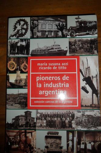pioneros de la industria argentina azzi y ricardo de titto
