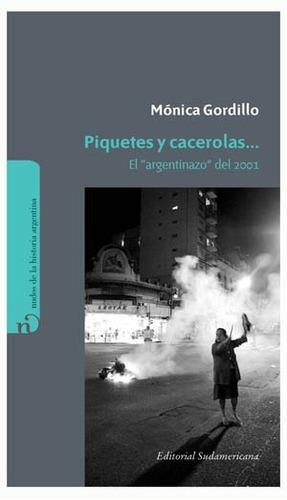 piquetes y cacerolas el argentinazo de 2001 - gordillo