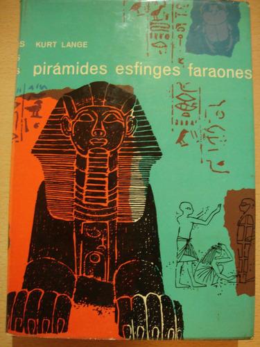 piramides, esfinges, faraones - kurt lange