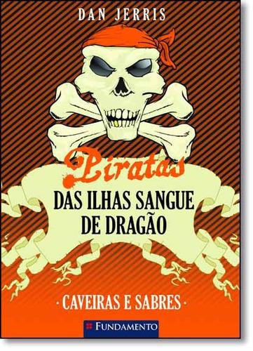 piratas das ilhas sangue de dragao caveiras e sa de dan jerr