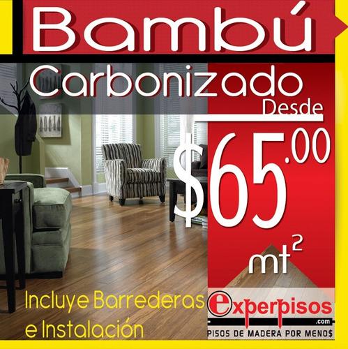 piso de bambú $65 con barrederas e instalación, flotante