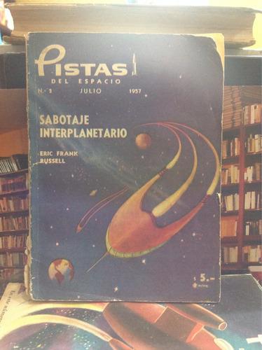 pistas del espacio. sabotaje interplanetario. f russell