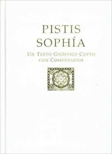 pistis sophia un texto copto de gnosis con comentarios
