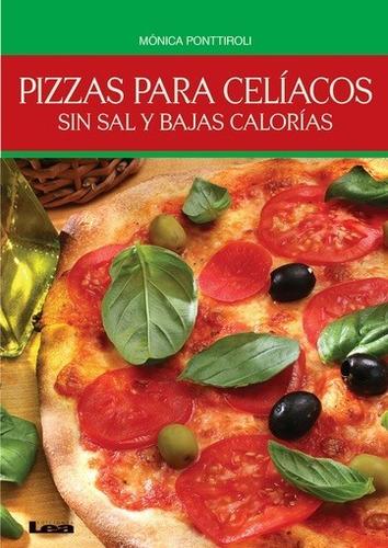pizzas para celiacos sin sal y bajas calorias - monica  pont