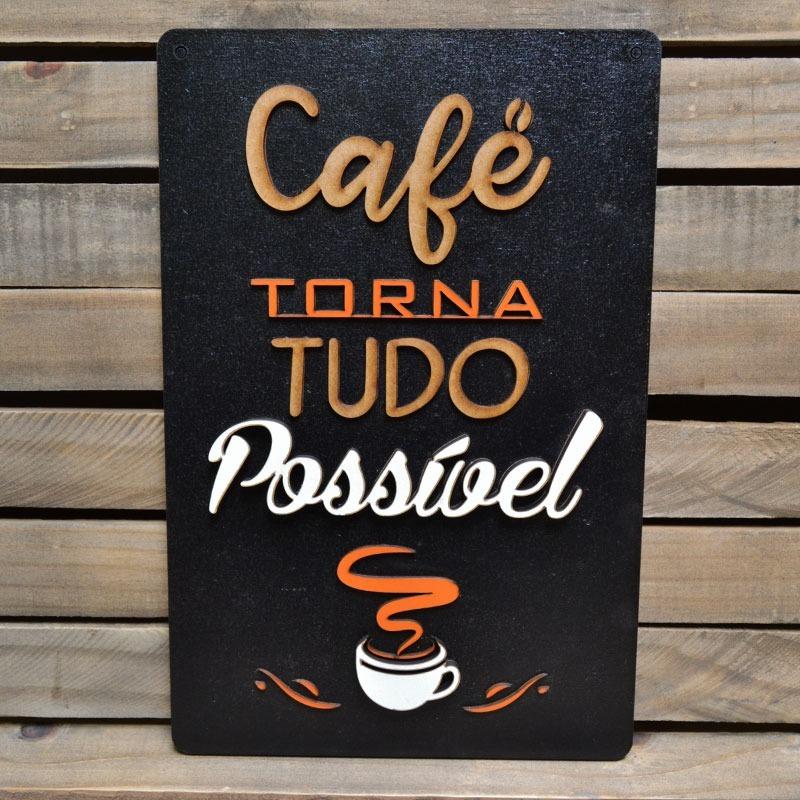 Placa Alto Relevo Frases Café Torna Possível 60cm