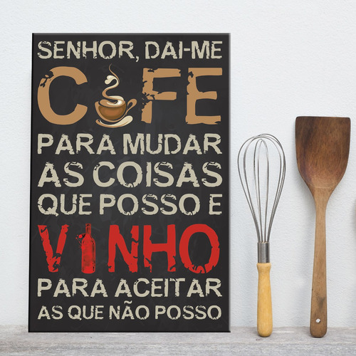 placa decorativa frase cozinha dai-me café & vinho 20x30