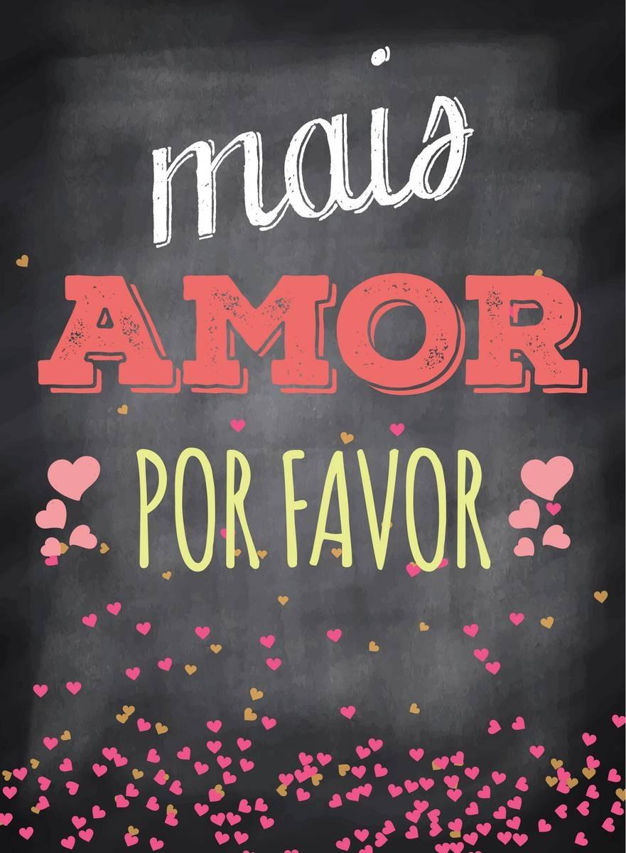 Placa Decorativa Frase Mais Amor Por Favor 20x30 Cm R 9