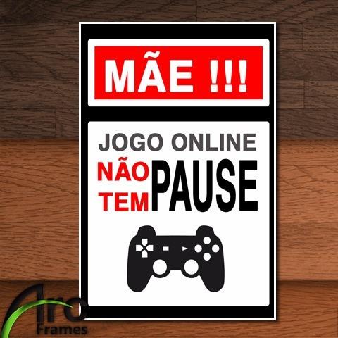 placa decorativa frase  mãe jogo online não tem pause