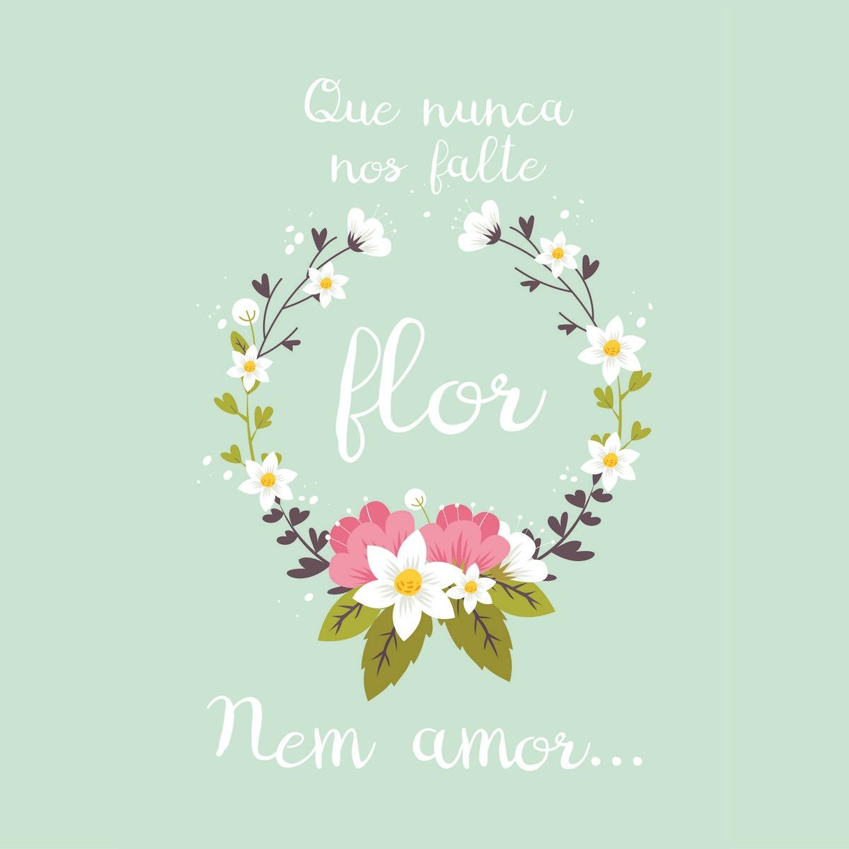 Placa Decorativa Frase ''que Nunca Nos Falte Flor, Nem