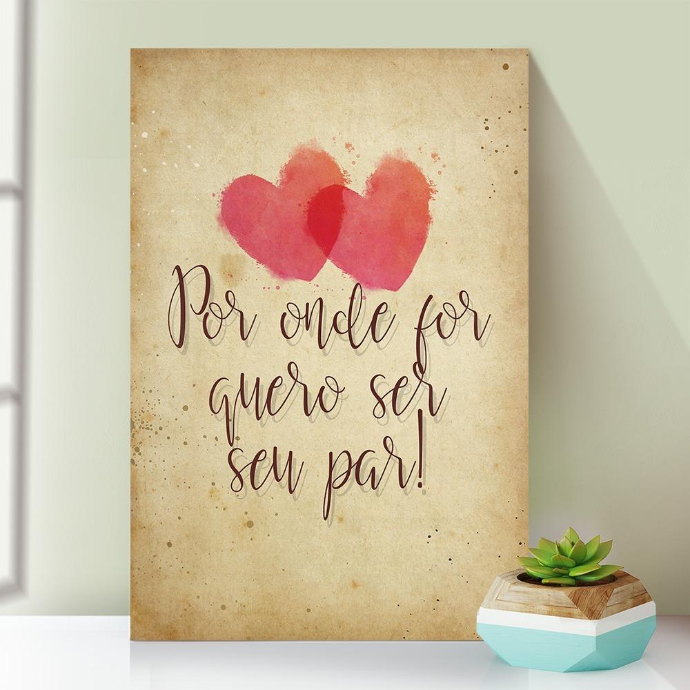 Placa Decorativa Mdf Vintage Frases Quero Ser Seu Par Fr029 R 13
