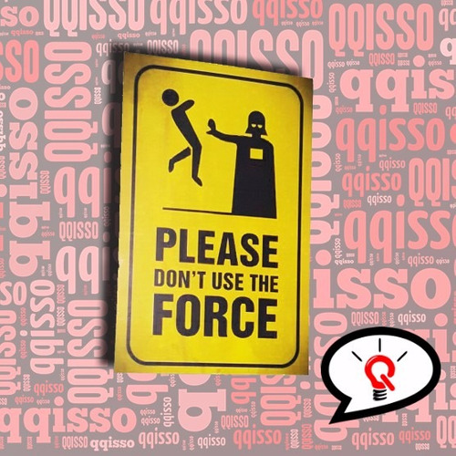 placa decorativa star wars please dont use the force geek p