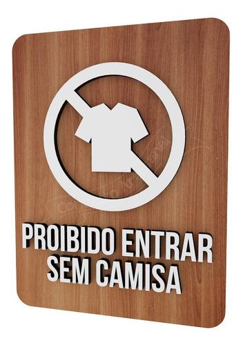 placa indicativa sinalização proibido entrar sem camisa mdf