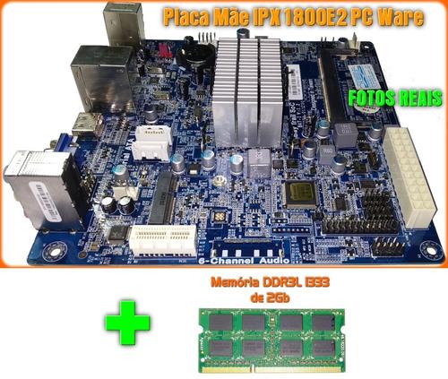 placa mãe celeron dual core ipx1800e2 + 2gb ddr3 pcware
