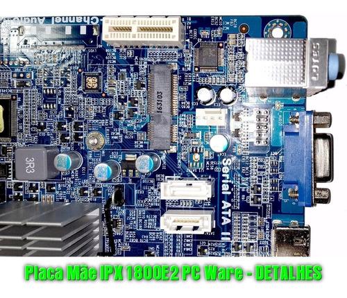 placa mãe celeron dual core ipx1800e2 j1800 pcware