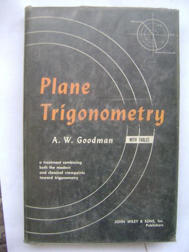 plane trigonometry (with tables) / a. w. goodman