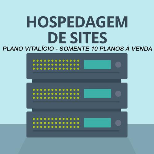 plano de hospedagem servidor de site vitalício 10 gb