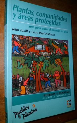 plantas comunidades y areas protegidas manual tuxill nabhan