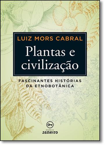 plantas e civilizacao de cabral luiz mors