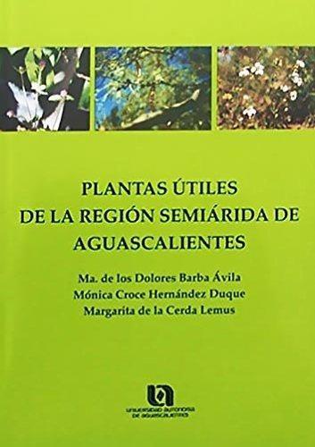 plantas utiles de la region semiarida de aguascalientes