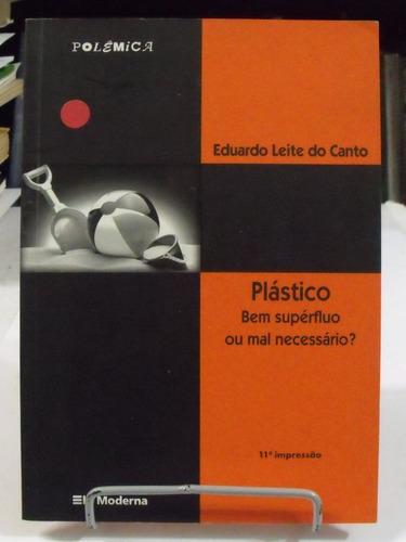 plástico bem supérfluo ou mal necessário?