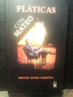 platicas con mateo, autor: miguel angel cardona