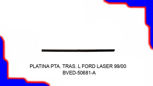 platina de puerta trasera izquierda de ford laser 1999-2000