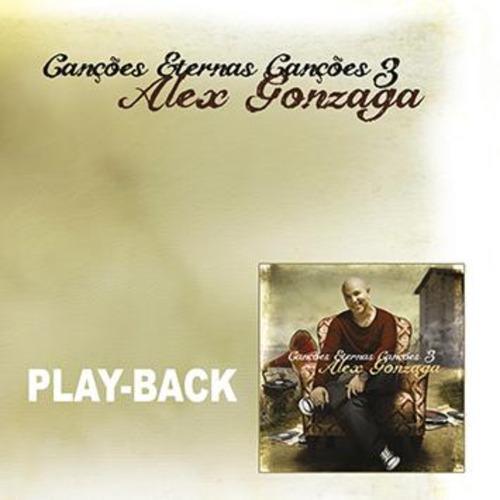 playback alex gonzaga - canções eternas canções 3 [original]