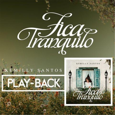playback kemilly santos fica tranquilo lançamento 2017