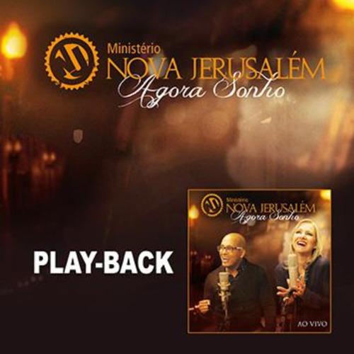 playback ministério nova jerusalém - agora sonho [original]