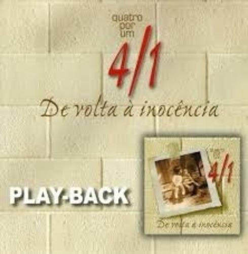 playback quatro por um - de volta à inocência