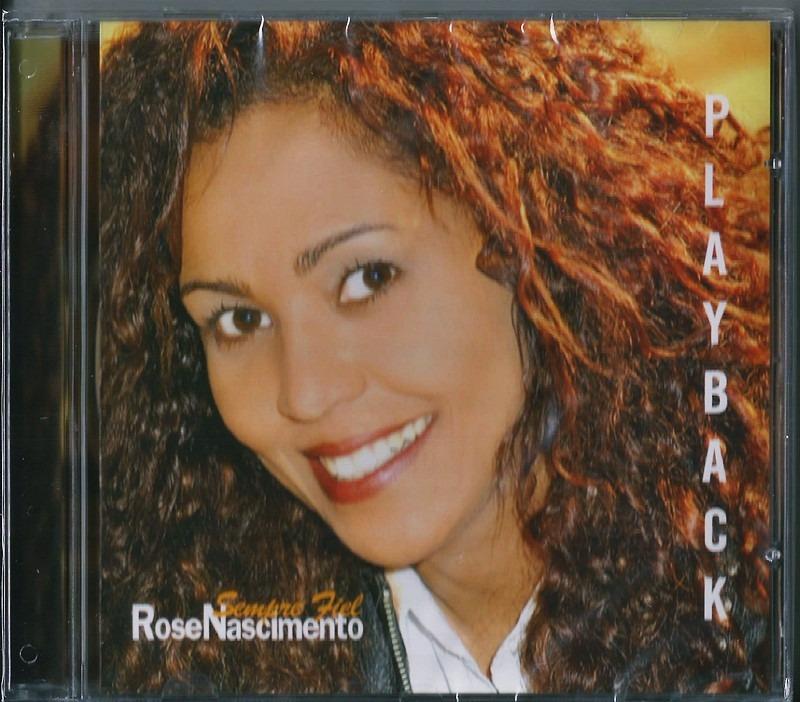 o cd de rose nascimento sempre fiel playback