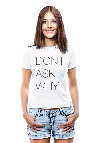 playera gráfica frases estampada mujer dont ask why