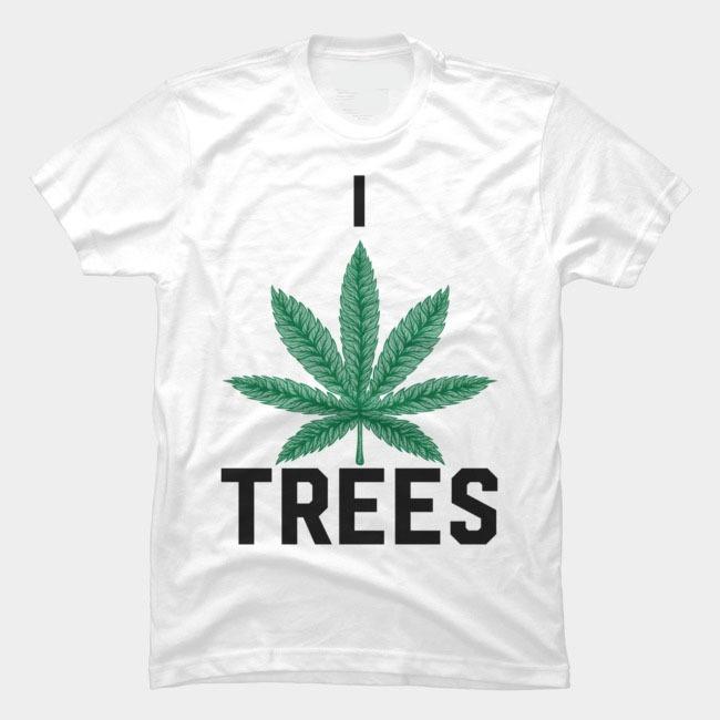 Playera I Love Trees Weed Maria Cannabis Grass Regalo -   150.00 en ... 126ed6c1b0b43