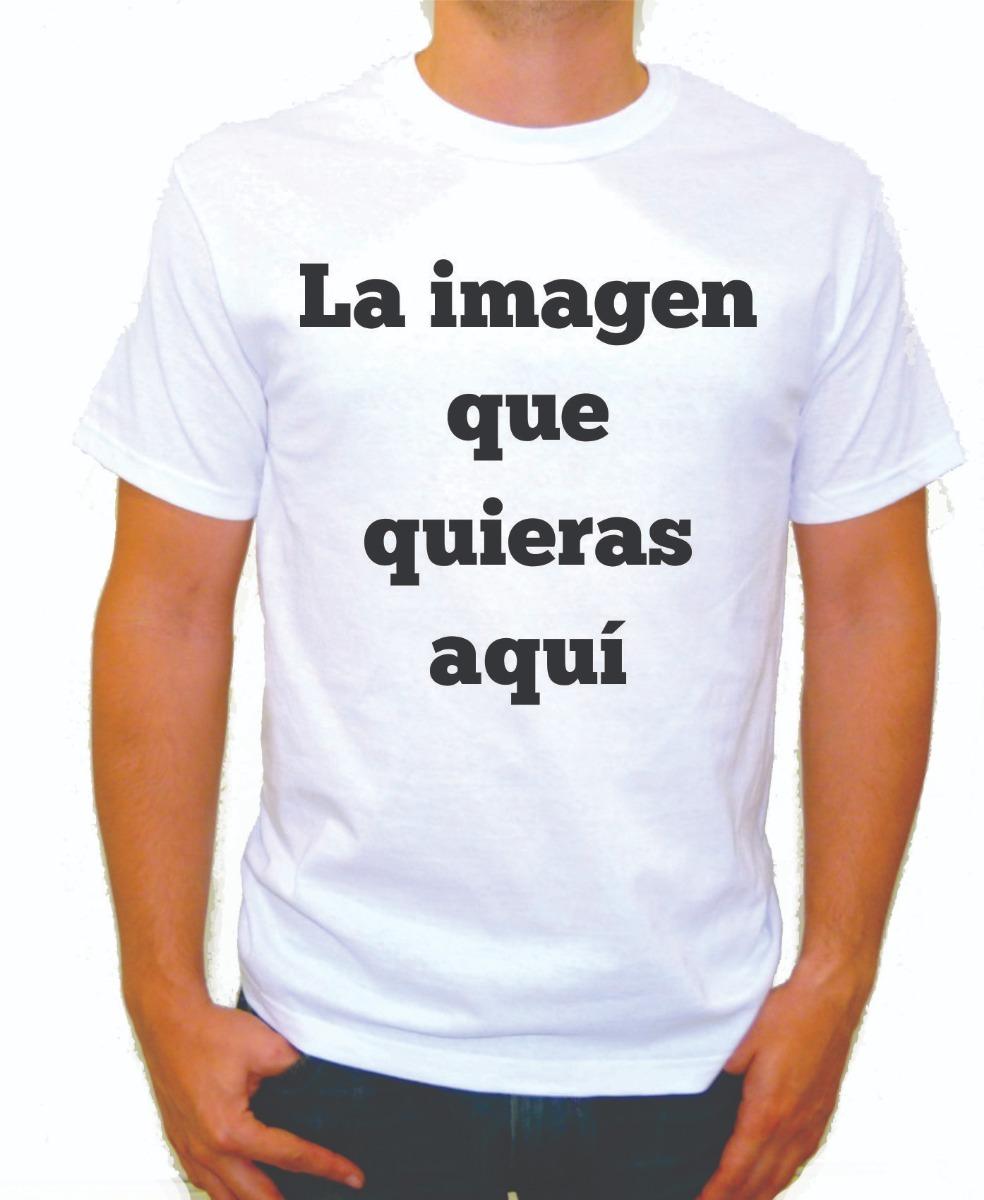 bcea5550e7e5b Playera Personalizada Blanca Con La Imagen Que Quieras -   85.00 en ...