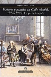 plebeyos y patricios en chile colonial, 1750-1772. la gesta