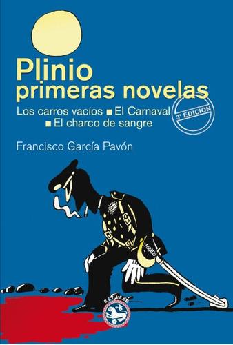 plinio. primeras novelas: los carros vacíos / el carnaval /