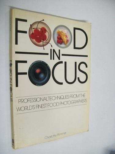 plummer food in focus - professional techniques - fotografia