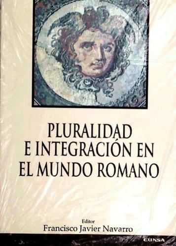 pluralidad e integracion mundo romano(libro )