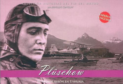 pluschow . el primer avion en ushuaia