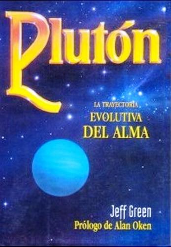 plutón - trayectoria evolutiva del alma, jeff green, cárcamo