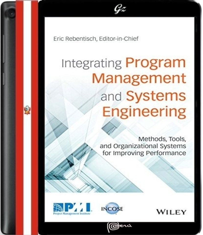 integrating program management and systems engineering methods tools and organizational systems for improving performance