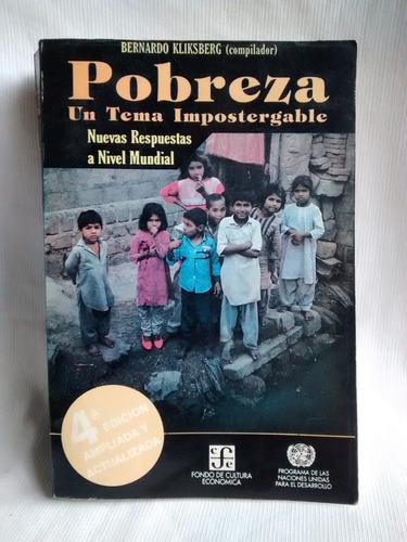 pobreza tema impostergable bernardo kliksberg fce actualizad