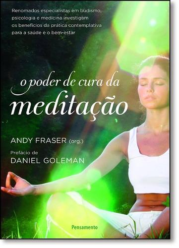 poder de cura da meditação (o) de andy fraser (org.)