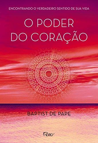 poder do coracao o de pape baptist de