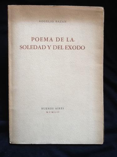 poema de la soledad y del éxodo - rogelio bazán - firmado