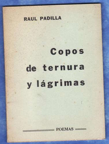 poemas - copos de ternura y lag. - raul padilla - autografia