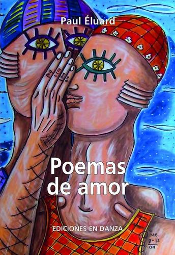 poemas de amor - eluard, paul - ediciones en danza