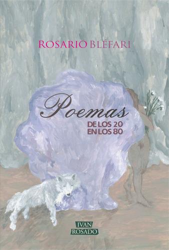 poemas de los 20 en los 80 - rosario bléfari
